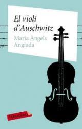 El llibre del mes de maig: El violí d'Auschwitz  de M. Àngels Anglada