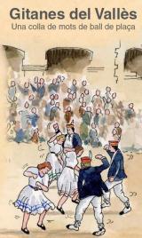 Presentació a Granollers del lèxic <i>Gitanes del Vallès. Una colla de mots de ball de plaça</i>