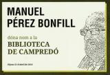 Campredó dedica la biblioteca municipal a l'escriptor Manuel Pérez Bonfill
