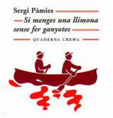 El llibre del mes d'abril: Si menges una llimona sense fer ganyotes, de Sergi Pàmies